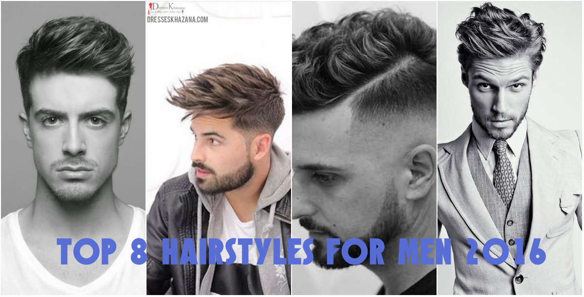 Top 8 Hairstyles for Men 2016