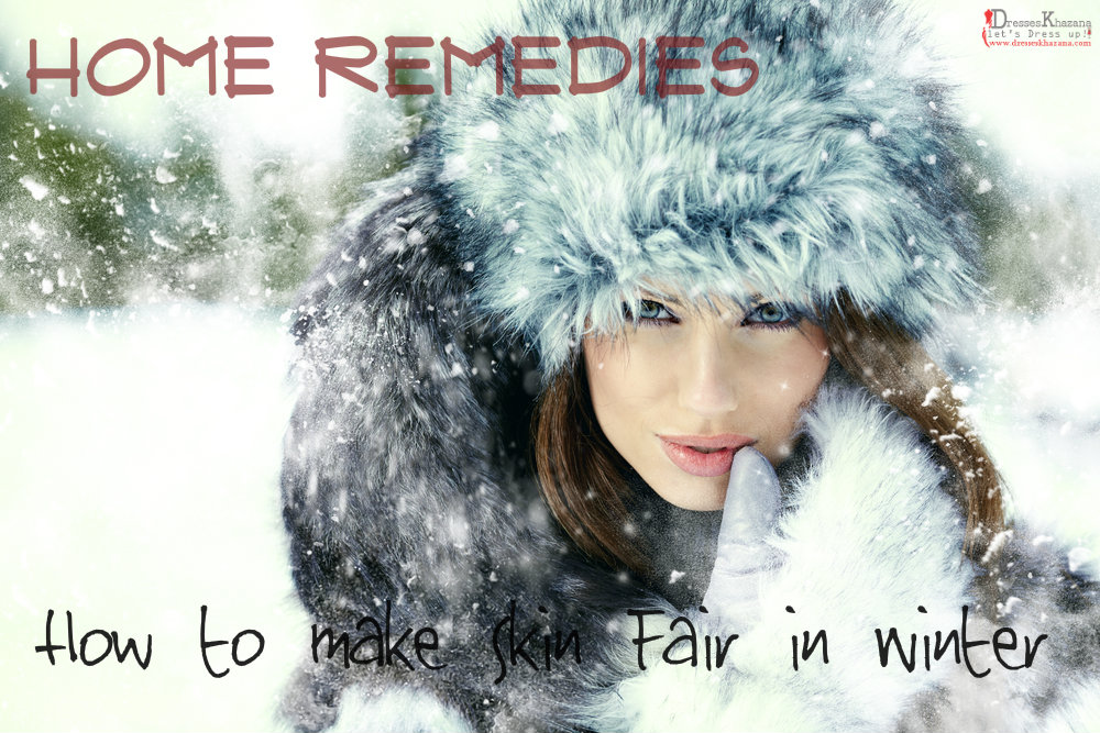 How to make Skin Fair in Winter