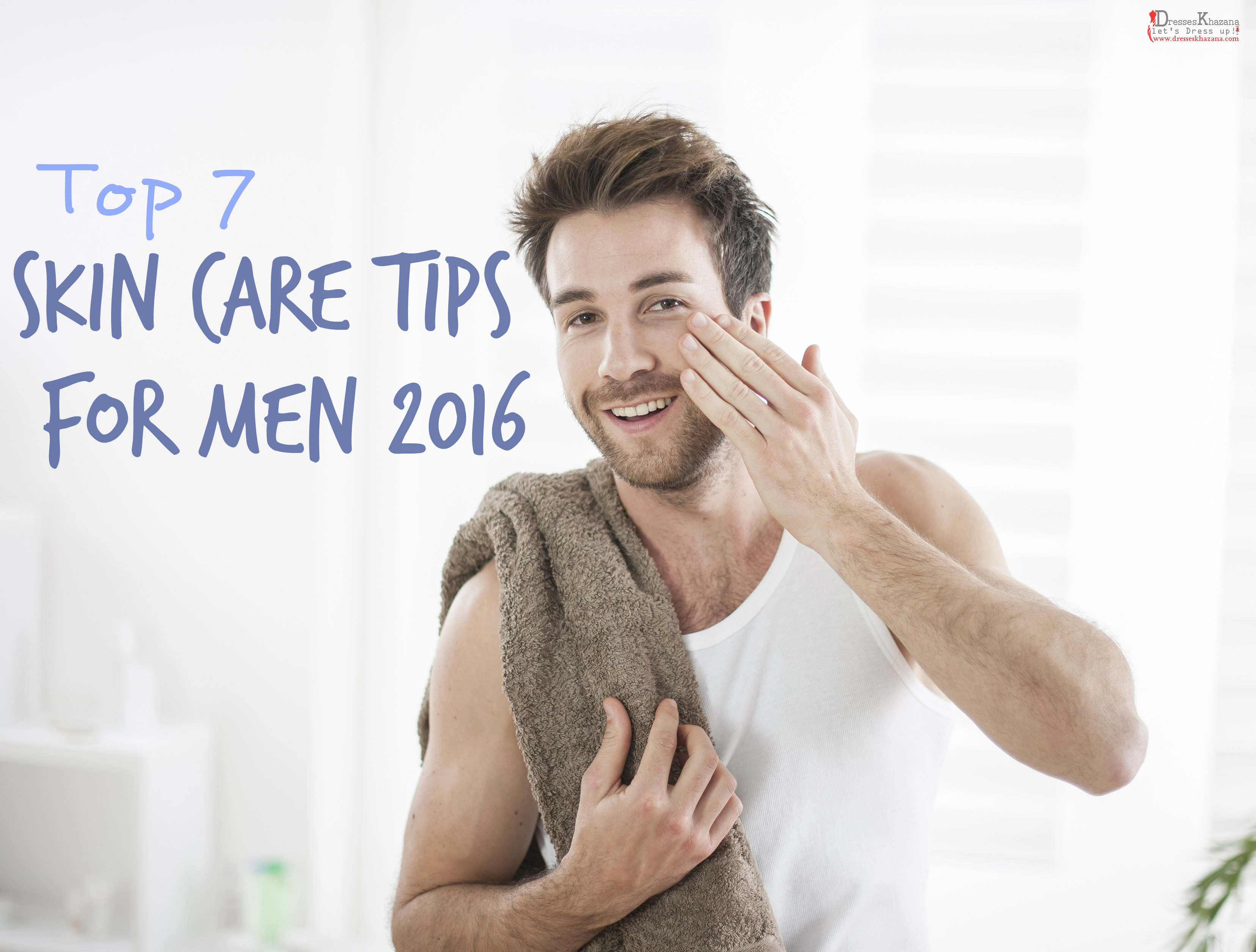 Skin-Care-Tips-for-Men-2016.jpg