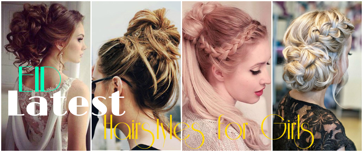 Latest Eid Hairstyles For Girls 2018 List Of Top 15 Girls