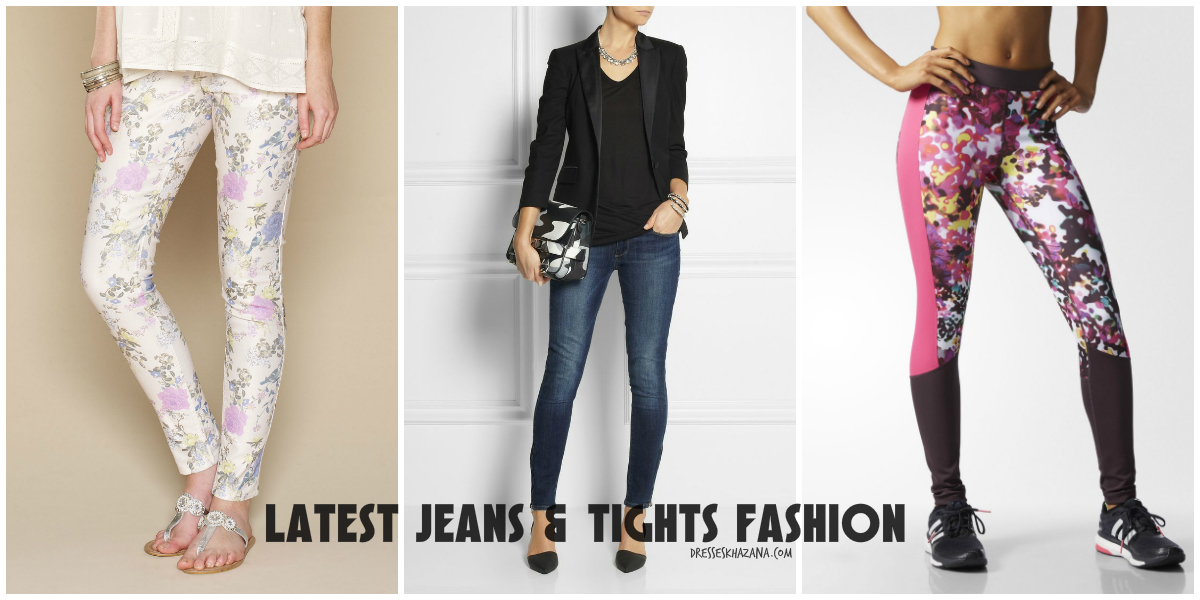 Latest Jeans Trend And Tights Fashion 2017 For Girls Women