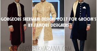 Gorgeous Sherwani Designs 2017 for Groom's by Famous Designers