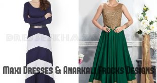 Latest Maxi Dresses & Anarkali Dresses for Girls 2017 Pakisatni Outfits