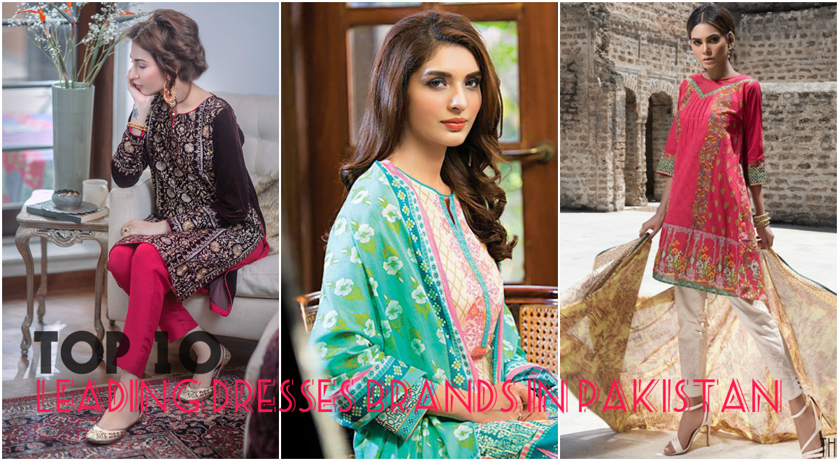 Top 10 Leading Dresses Brands for Pakistani Fashion Industry