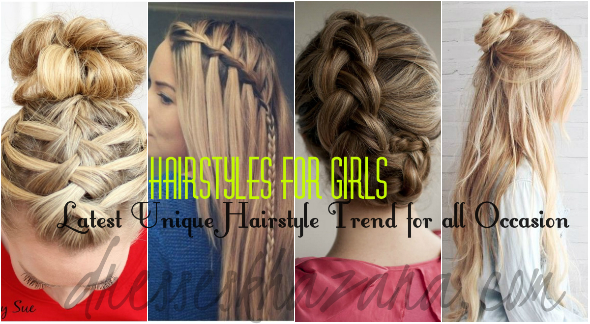Hairstyles for Girls 2017 - Latest Unique Hairstyle Trend for all Occasion