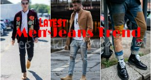 Latest Men's Jeans Trend 2017 Fashion