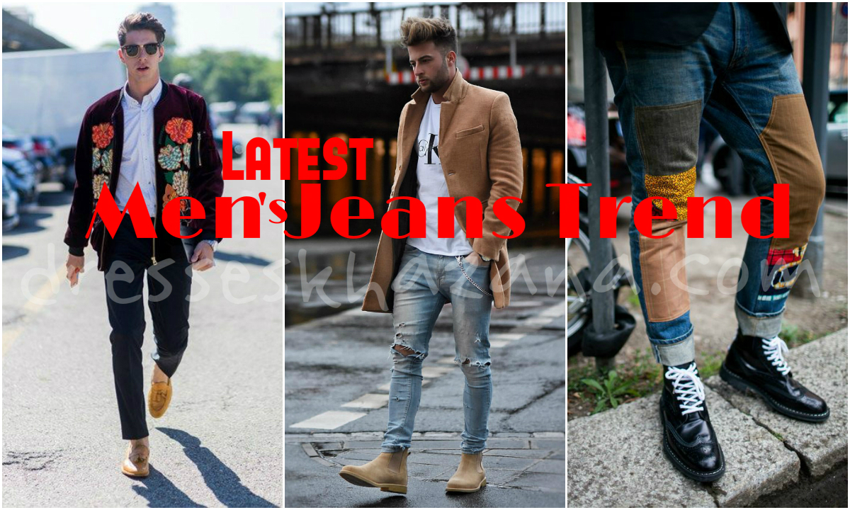 Latest Men S Jeans Trend 2018 New Jeans Designs For Boys