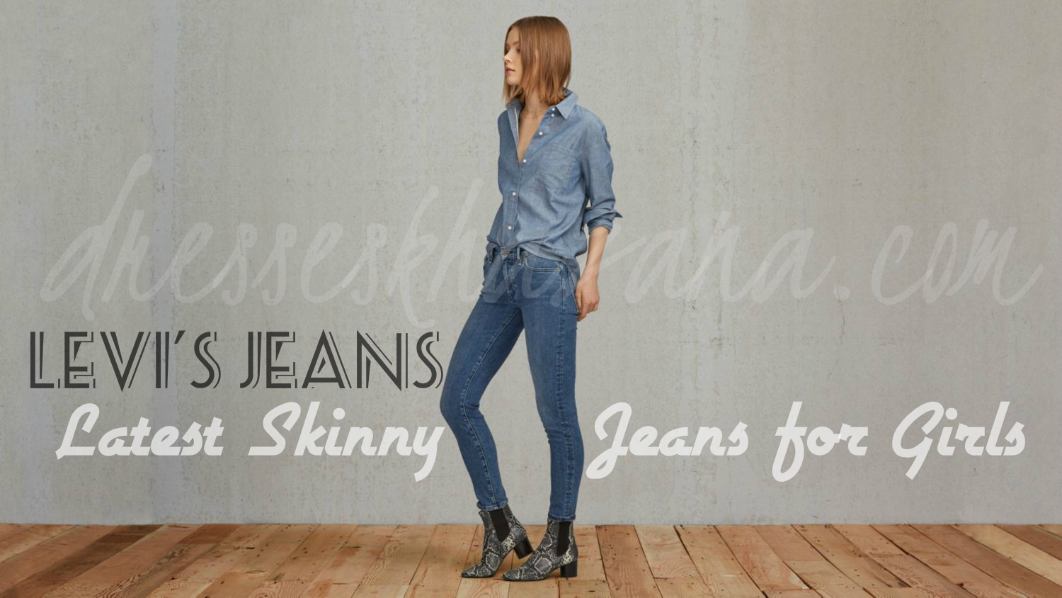 Levi's Jeans for Women - Latest Girl's Skinny Jeans 2017 Fashion
