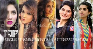 Top 10 Highest Paid Pakistani Actresses & Models 2017