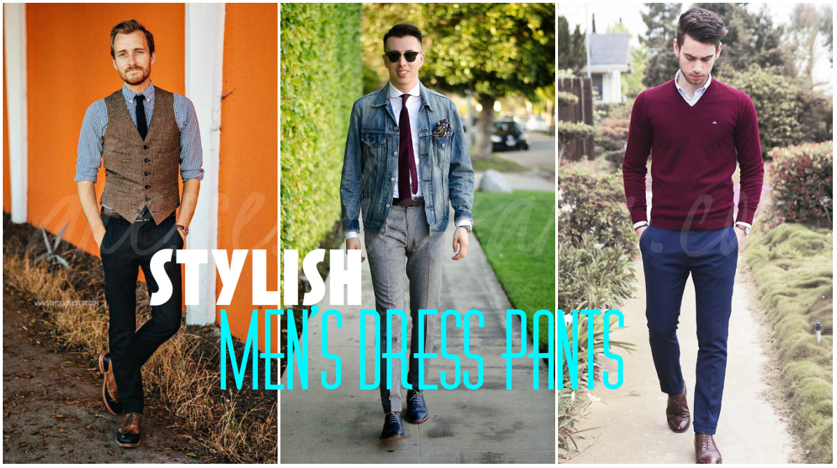 Stylish Men's Dress Pants 2017 Fashion - Formal & Casual Wear Outfit's