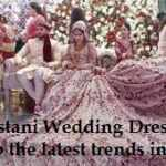 Pakistani Wedding Dresses: Shop the latest trends in 2021